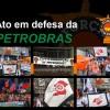 Trabalhadores protestam em defesa da Petrobras no Rio