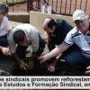 Dirigentes sindicais promovem reflorestamento no CEFS